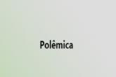 polêmica